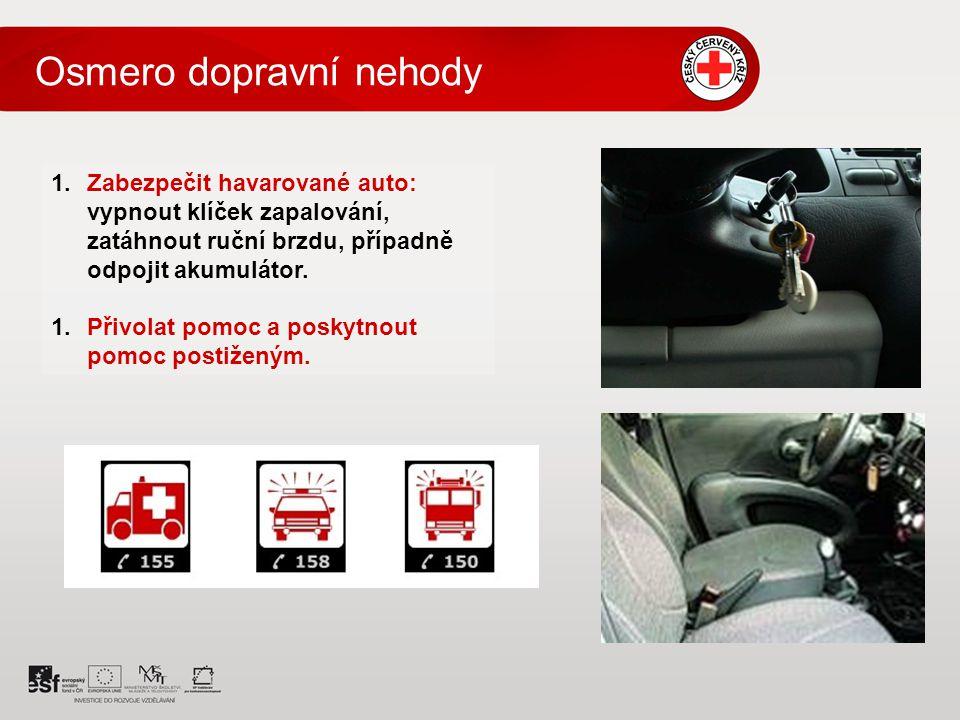 1.Zabezpečit havarované auto: vypnout klíček zapalování, zatáhnout ruční brzdu, případně odpojit akumulátor.