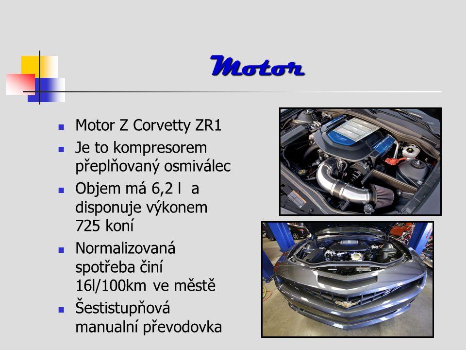 Motor Motor Z Corvetty ZR1 Je to kompresorem přeplňovaný osmiválec Objem má 6,2 l a disponuje výkonem 725 koní Normalizovaná spotřeba činí 16l/100km ve městě Šestistupňová manualní převodovka