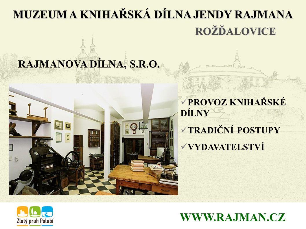 MUZEUM A KNIHAŘSKÁ DÍLNA JENDY RAJMANA ROŽĎALOVICE WWW.RAJMAN.CZ RAJMANOVA DÍLNA, S.R.O.