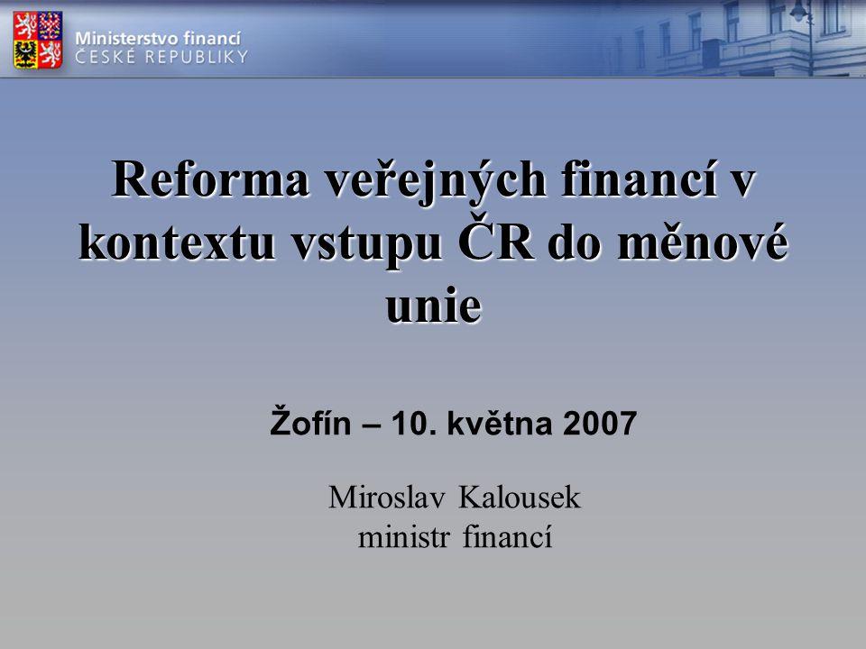 Reforma veřejných financí v kontextu vstupu ČR do měnové unie Žofín – 10.