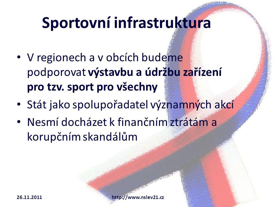 Sportovní infrastruktura V regionech a v obcích budeme podporovat výstavbu a údržbu zařízení pro tzv.