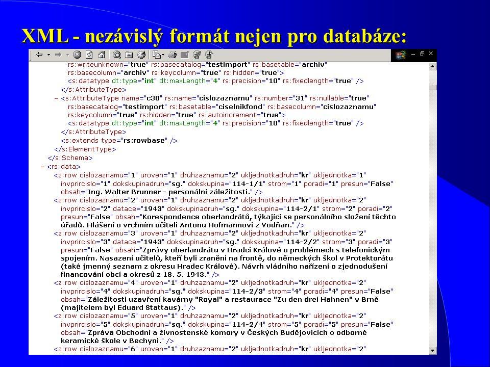 XML - nezávislý formát nejen pro databáze: