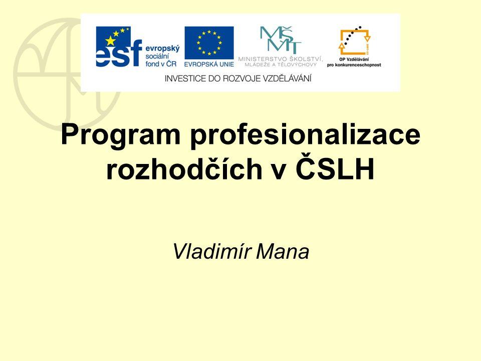Program profesionalizace rozhodčích v ČSLH Vladimír Mana