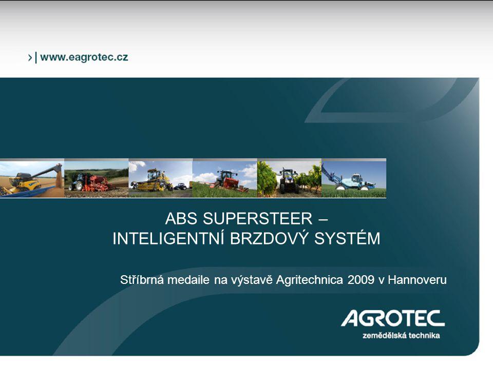 ABS SUPERSTEER – INTELIGENTNÍ BRZDOVÝ SYSTÉM Stříbrná medaile na výstavě Agritechnica 2009 v Hannoveru