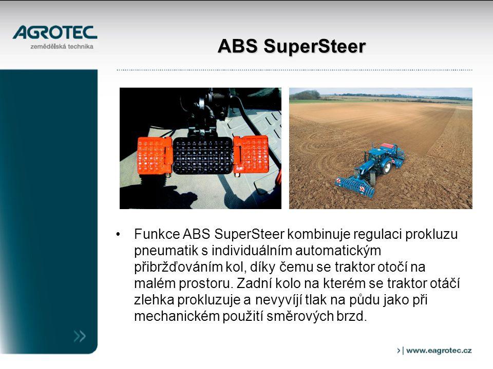 ABS SuperSteer Funkce ABS SuperSteer kombinuje regulaci prokluzu pneumatik s individuálním automatickým přibržďováním kol, díky čemu se traktor otočí na malém prostoru.