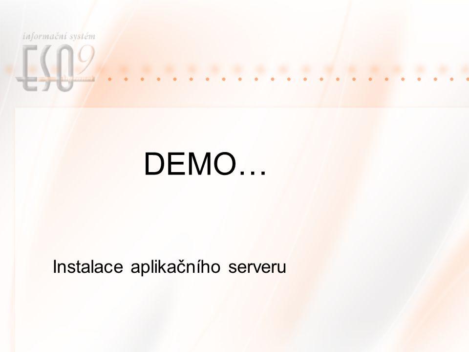 DEMO… Instalace aplikačního serveru