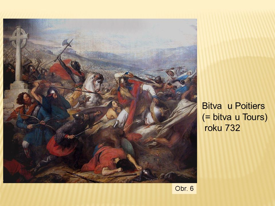 Bitva u Poitiers (= bitva u Tours) roku 732 Obr. 6