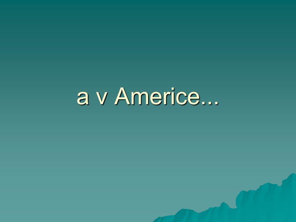 a v Americe...