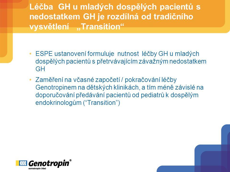 """Léčba GH u mladých dospělých pacientů s nedostatkem GH je rozdílná od tradičního vysvětlení """"Transition ESPE ustanovení formuluje nutnost léčby GH u mladých dospělých pacientů s přetrvávajícím závažným nedostatkem GH Zaměření na včasné započetí / pokračování léčby Genotropinem na dětských klinikách, a tím méně závislé na doporučování předávání pacientů od pediatrů k dospělým endokrinologům ( Transition )"""