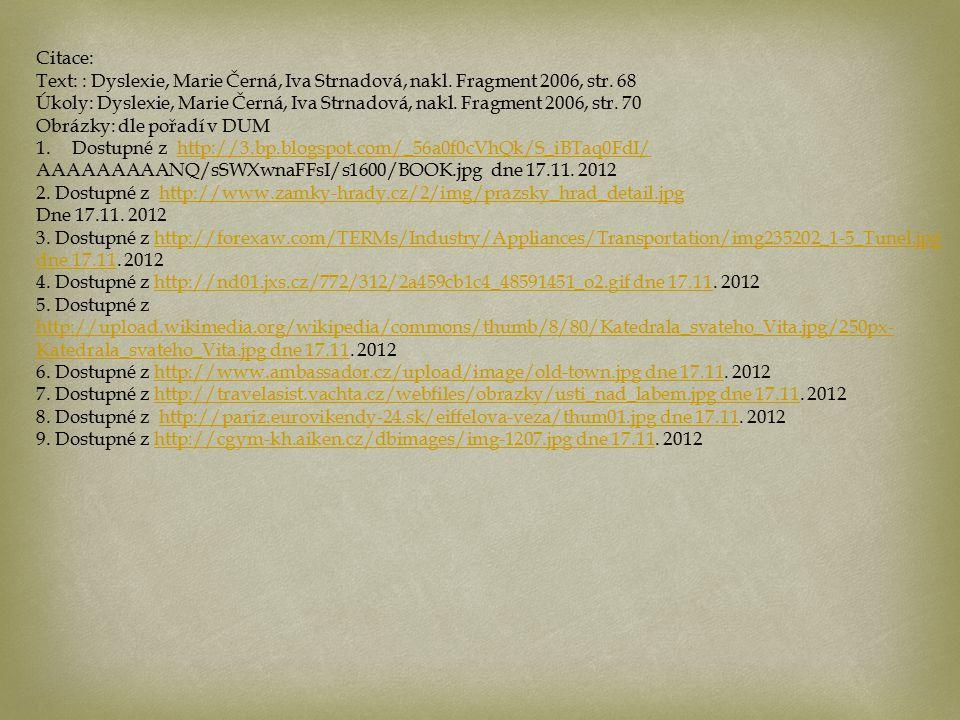 Citace: Text: : Dyslexie, Marie Černá, Iva Strnadová, nakl.