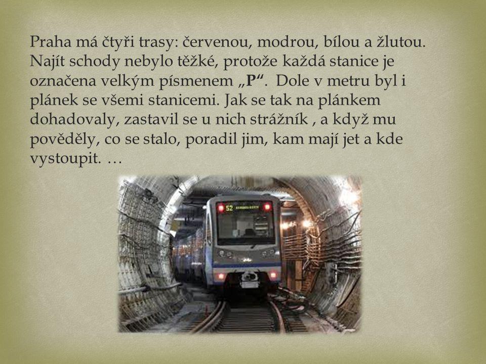 Praha má čtyři trasy: červenou, modrou, bílou a žlutou.