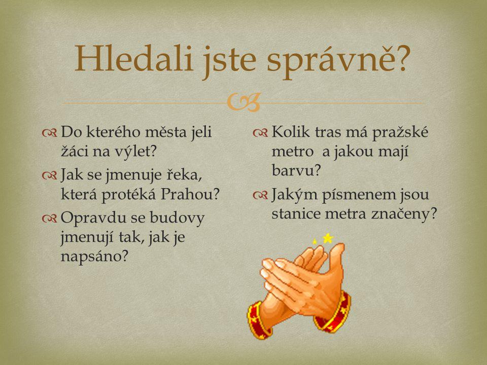  Najděte schovaná písmenka a složte z nich název části Prahy HRADČANY