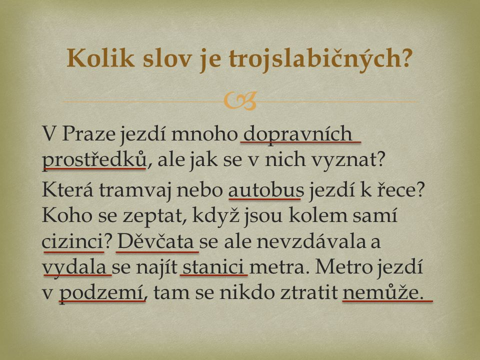 V Praze jezdí mnoho dopravních prostředků, ale jak se v nich vyznat.