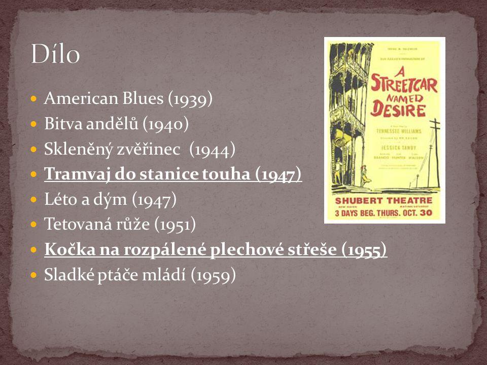 American Blues (1939) Bitva andělů (1940) Skleněný zvěřinec (1944) Tramvaj do stanice touha (1947) Léto a dým (1947) Tetovaná růže (1951) Kočka na rozpálené plechové střeše (1955) Sladké ptáče mládí (1959)