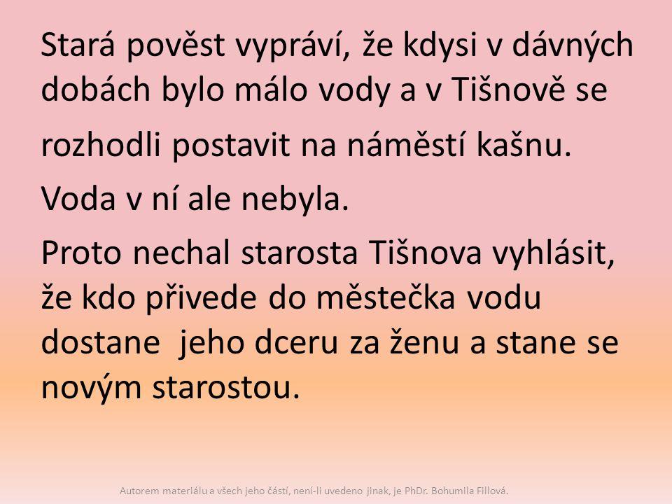 Stará pověst vypráví, že kdysi v dávných dobách bylo málo vody a v Tišnově se rozhodli postavit na náměstí kašnu.