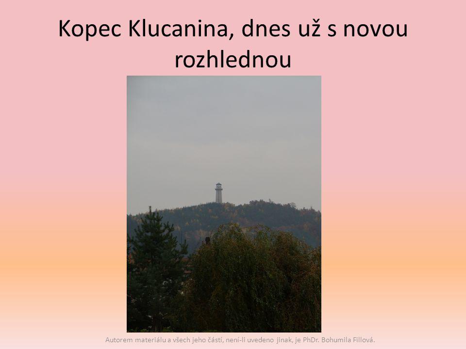 Kopec Klucanina, dnes už s novou rozhlednou Autorem materiálu a všech jeho částí, není-li uvedeno jinak, je PhDr.