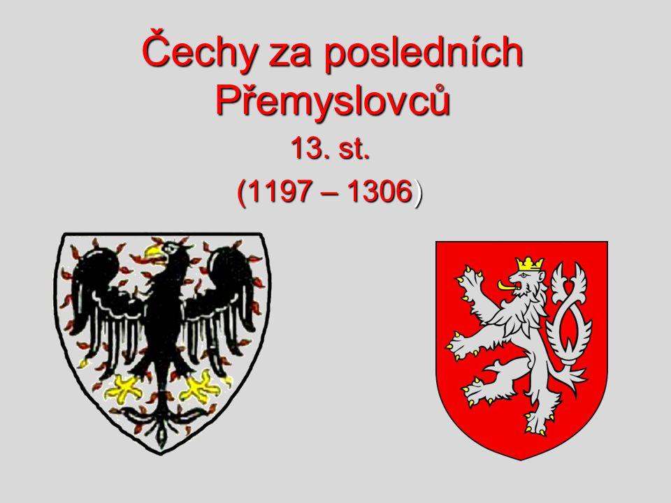 Čechy za posledních Přemyslovců 13. st. (1197 – 1306)
