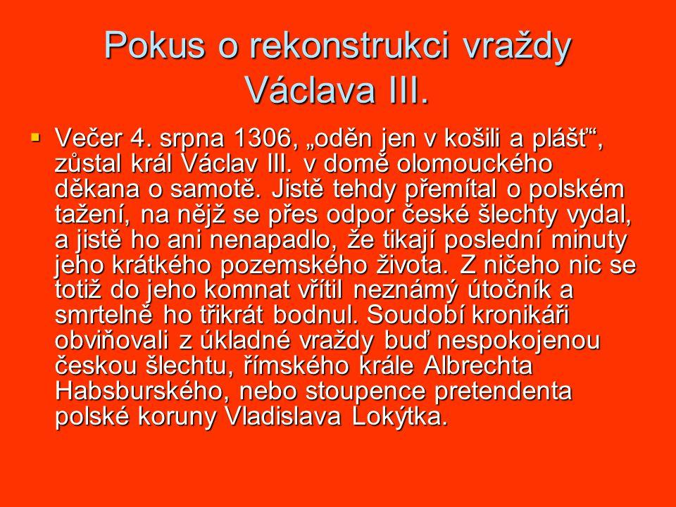 Pokus o rekonstrukci vraždy Václava III. Večer 4.