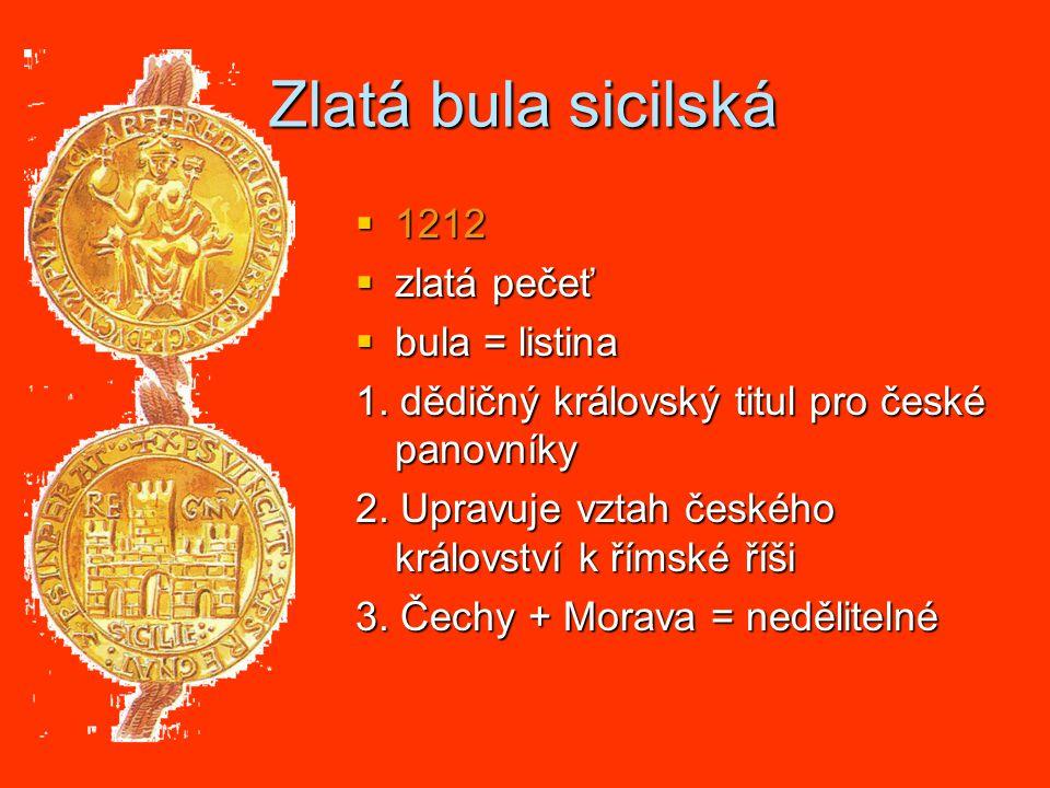 Zlatá bula sicilská  1212  zlatá pečeť  bula = listina 1.