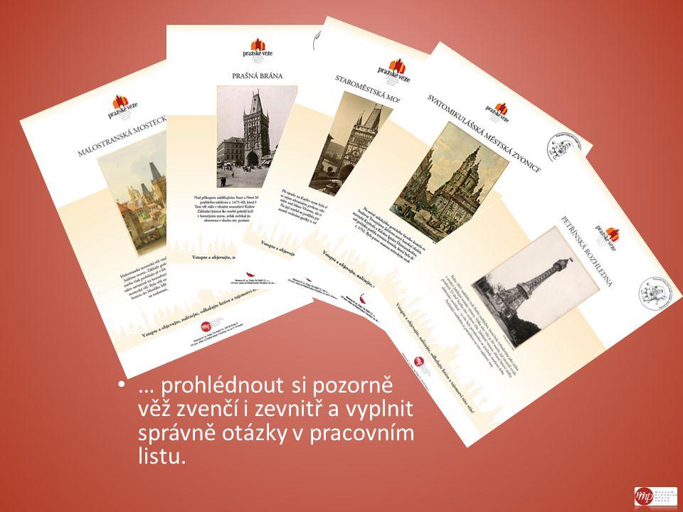 … prohlédnout si pozorně věž zvenčí i zevnitř a vyplnit správně otázky v pracovním listu.