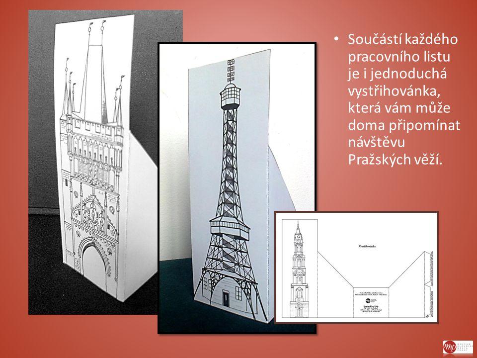 Součástí každého pracovního listu je i jednoduchá vystřihovánka, která vám může doma připomínat návštěvu Pražských věží.