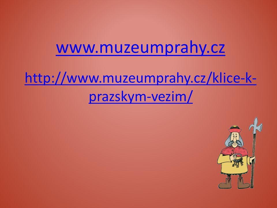 www.muzeumprahy.cz http://www.muzeumprahy.cz/klice-k- prazskym-vezim/