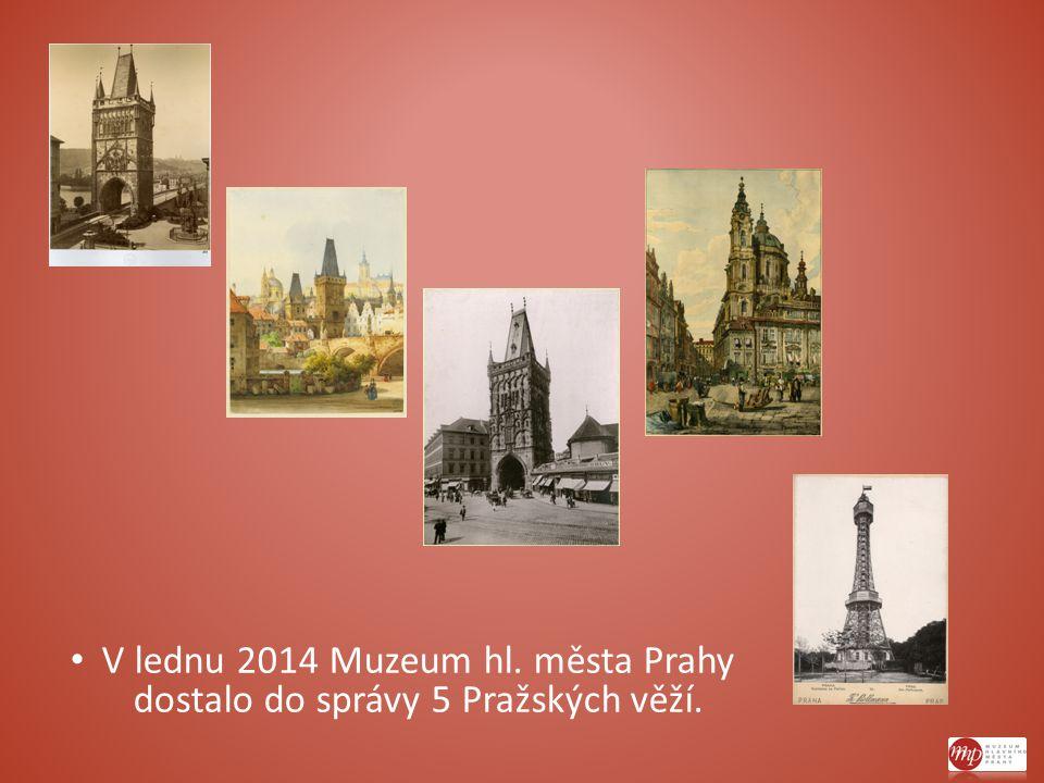 V lednu 2014 Muzeum hl. města Prahy dostalo do správy 5 Pražských věží.