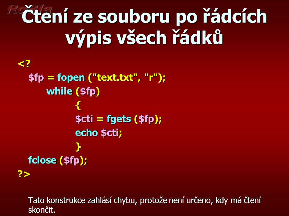 Čtení ze souboru po řádcích výpis všech řádků <? $fp = fopen (