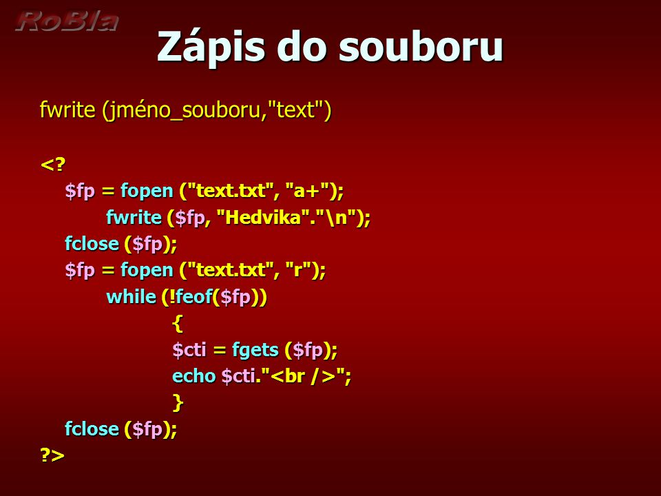 Zápis do souboru fwrite (jméno_souboru, text ) <.