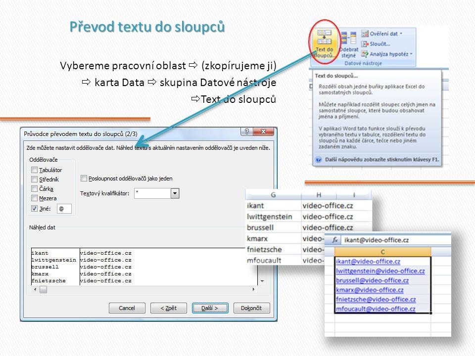 Vybereme pracovní oblast  (zkopírujeme ji)  karta Data  skupina Datové nástroje  Text do sloupců