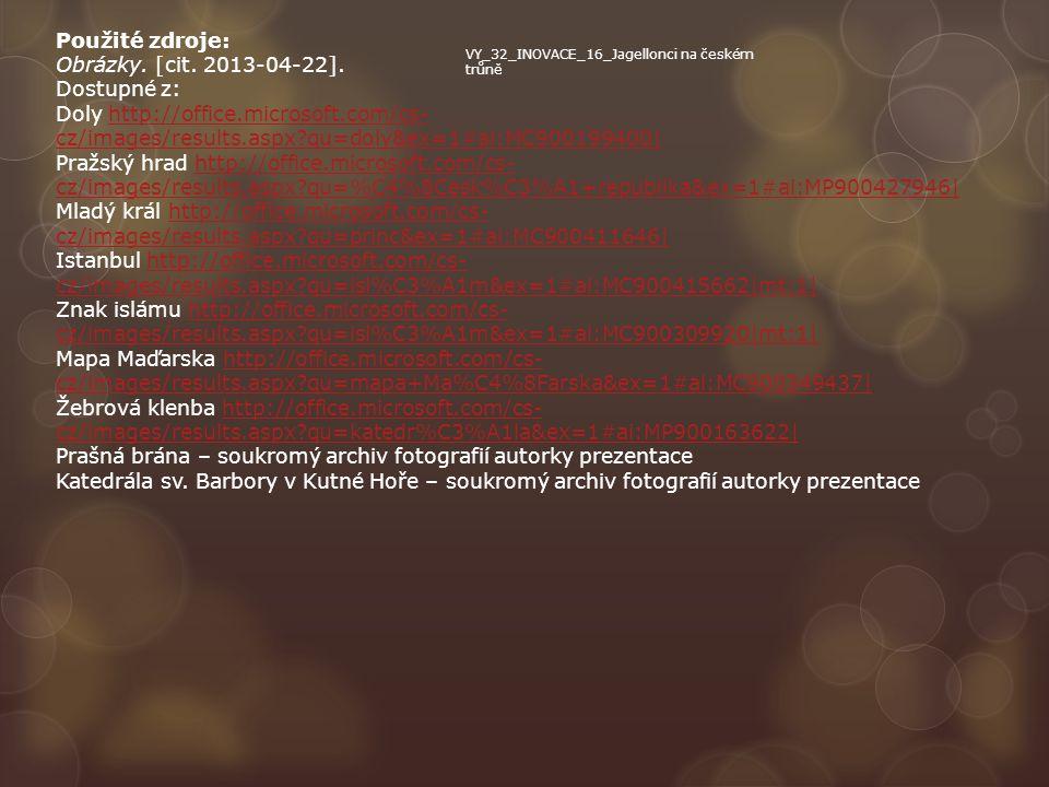 Použité zdroje: Obrázky. [cit. 2013-04-22]. Dostupné z: Doly http://office.microsoft.com/cs- cz/images/results.aspx?qu=doly&ex=1#ai:MC900199400|http:/