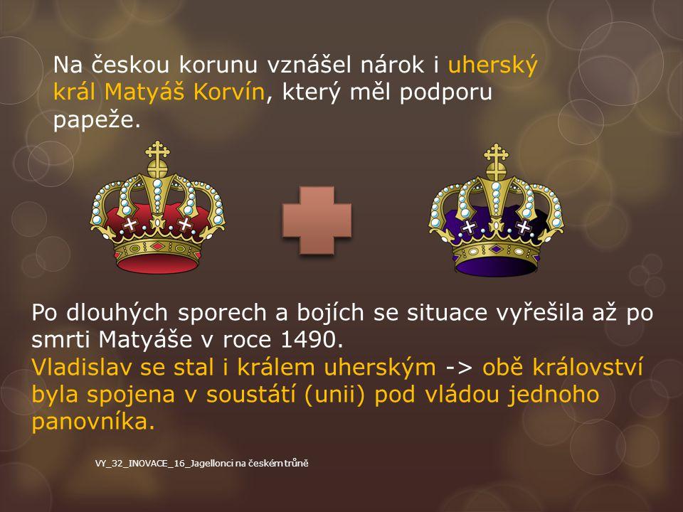 Na českou korunu vznášel nárok i uherský král Matyáš Korvín, který měl podporu papeže. Po dlouhých sporech a bojích se situace vyřešila až po smrti Ma