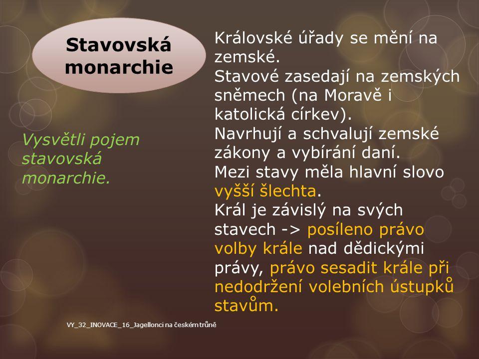 Vladislavovo zřízení zemské Postavení stavů upravoval zákoník -> Vladislavovo zřízení zemské z roku 1500 Jde o první písemné uzákonění českého zemského práva.
