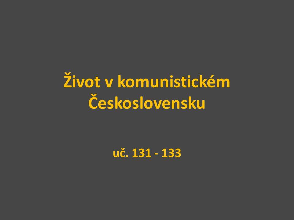 Život v komunistickém Československu uč. 131 - 133
