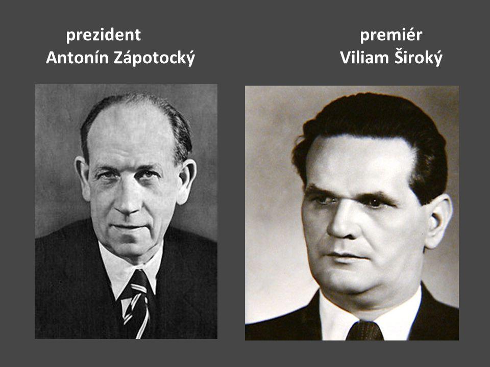 prezident premiér Antonín ZápotockýViliam Široký