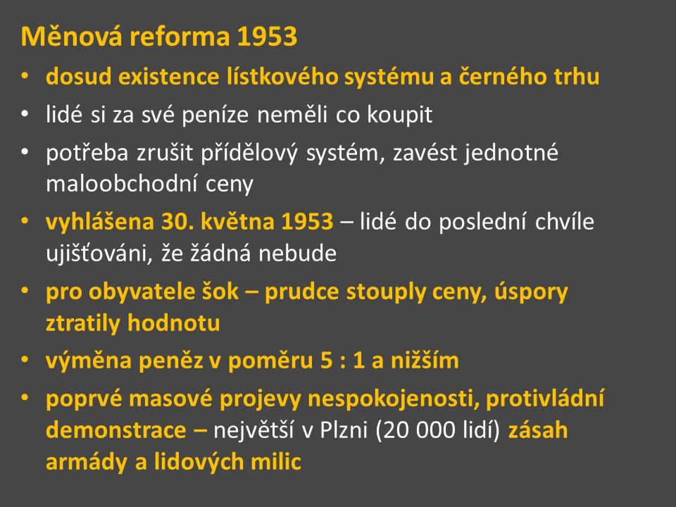 Měnová reforma 1953 dosud existence lístkového systému a černého trhu lidé si za své peníze neměli co koupit potřeba zrušit přídělový systém, zavést j