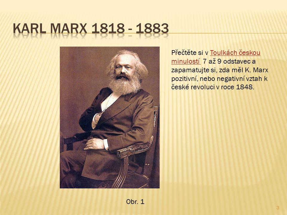 3 Přečtěte si v Toulkách českou minulostí 7 až 9 odstavec a zapamatujte si, zda měl K.