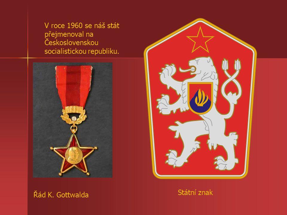 V roce 1960 se náš stát přejmenoval na Československou socialistickou republiku. Řád K. Gottwalda Státní znak
