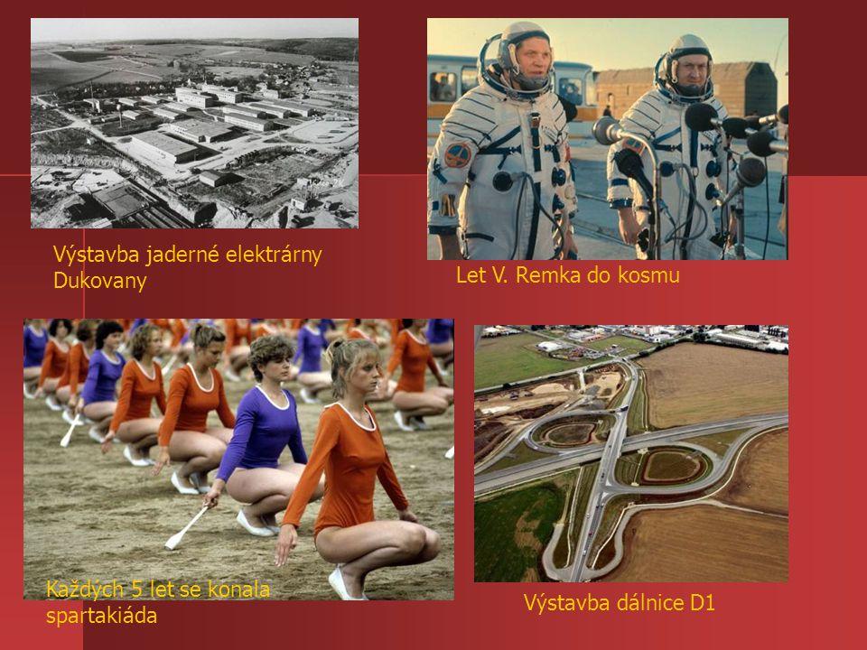 Výstavba jaderné elektrárny Dukovany Každých 5 let se konala spartakiáda Výstavba dálnice D1 Let V. Remka do kosmu