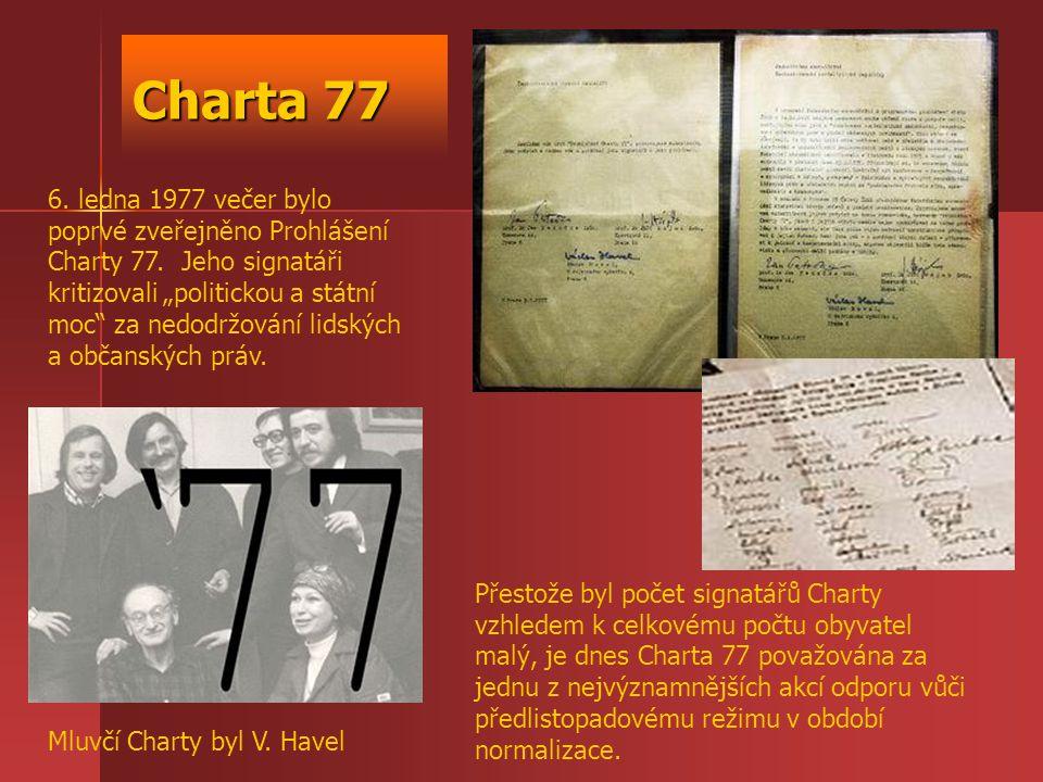 """Charta 77 6. ledna 1977 večer bylo poprvé zveřejněno Prohlášení Charty 77. Jeho signatáři kritizovali """"politickou a státní moc"""" za nedodržování lidský"""