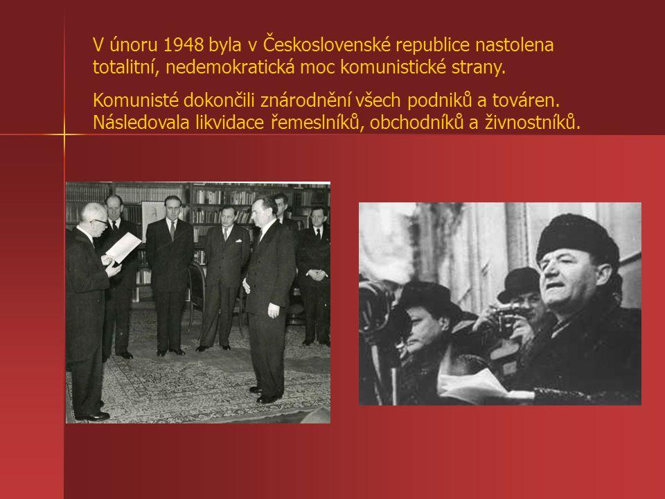 V únoru 1948 byla v Československé republice nastolena totalitní, nedemokratická moc komunistické strany. Komunisté dokončili znárodnění všech podniků