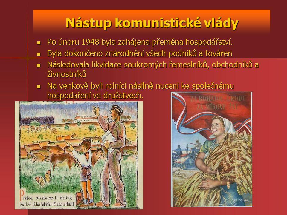 Nástup komunistické vlády Po únoru 1948 byla zahájena přeměna hospodářství. Po únoru 1948 byla zahájena přeměna hospodářství. Byla dokončeno znárodněn