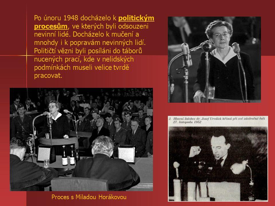 Po únoru 1948 docházelo k politickým procesům, ve kterých byli odsouzeni nevinní lidé. Docházelo k mučení a mnohdy i k popravám nevinných lidí. Politi