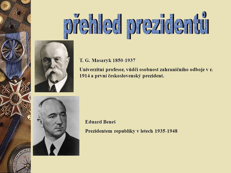 T.G. Masaryk 1850-1937 Univerzitní profesor, vůdčí osobnost zahraničního odboje v r.