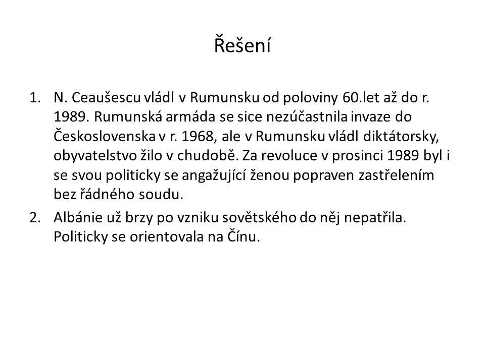 Řešení 1.N. Ceaušescu vládl v Rumunsku od poloviny 60.let až do r.