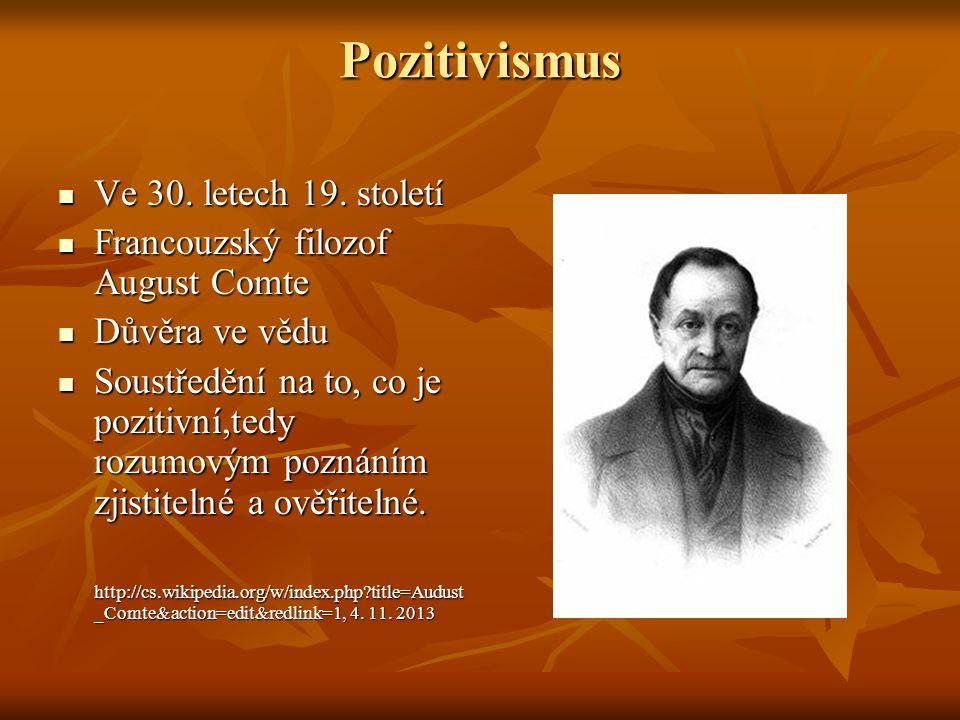 Pozitivismus Ve 30. letech 19. století Ve 30. letech 19.