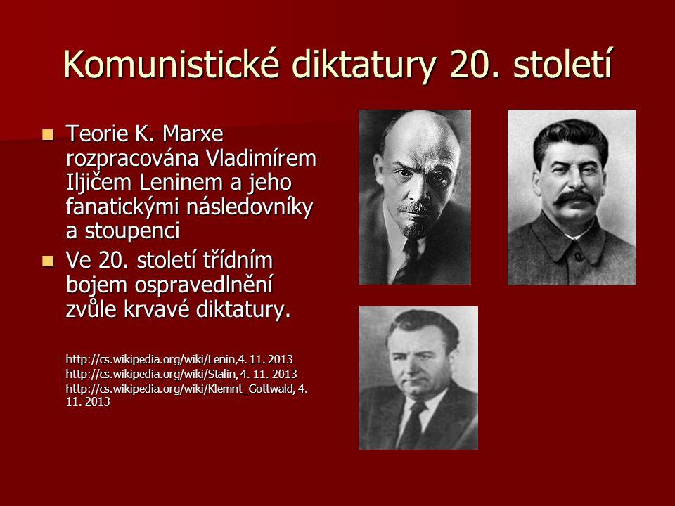 Komunistické diktatury 20. století Teorie K.