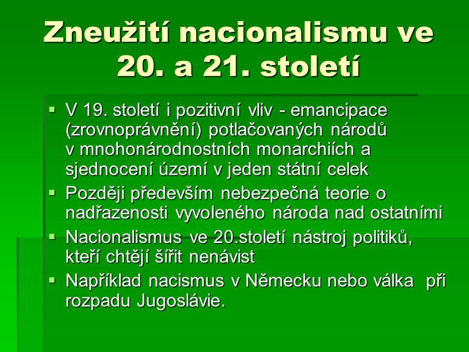 Zneužití nacionalismu ve 20. a 21. století  V 19.