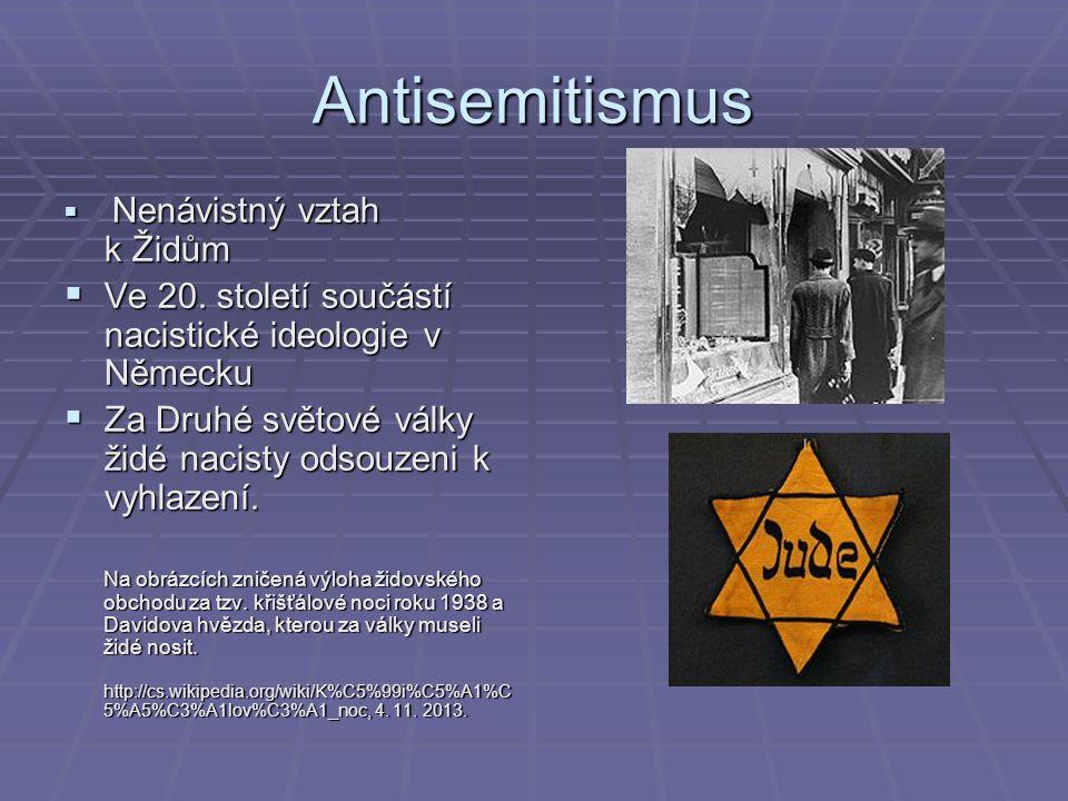 Antisemitismus  Nenávistný vztah k Židům  Ve 20.