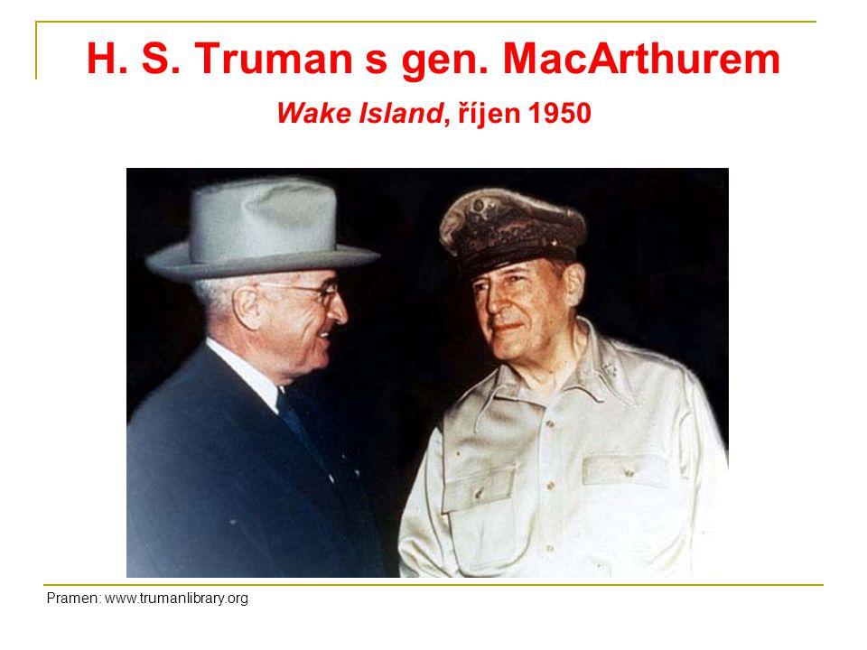 H. S. Truman s gen. MacArthurem Wake Island, říjen 1950 Pramen: www.trumanlibrary.org